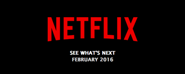 Netflix: Movies and TV Shows Coming in February 2016.