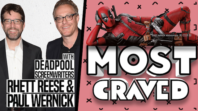 Most Craved feature the Deadpool writers this week.