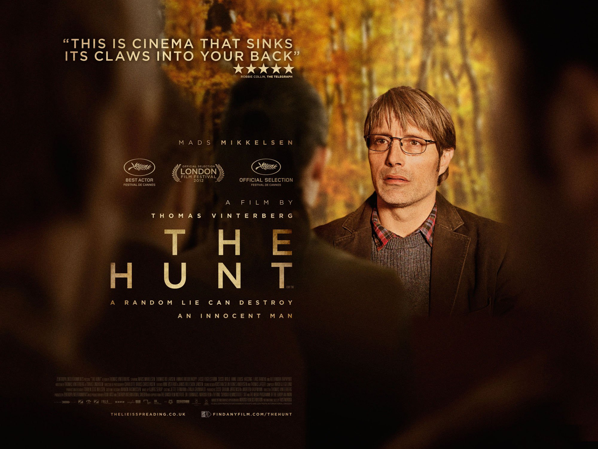 The Hunt is another one of the recent Mads Mikkelsen movies.