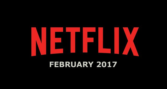 Netflix February 2017 Movie and TV Titles Announced
