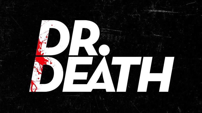 TV Series Based on Podcast Dr. Death in Development