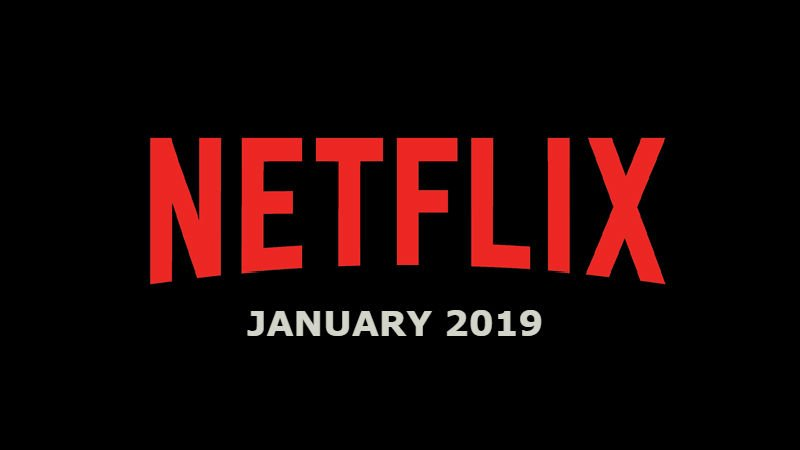 New Netflix January 2019 Movie and TV Titles Announced