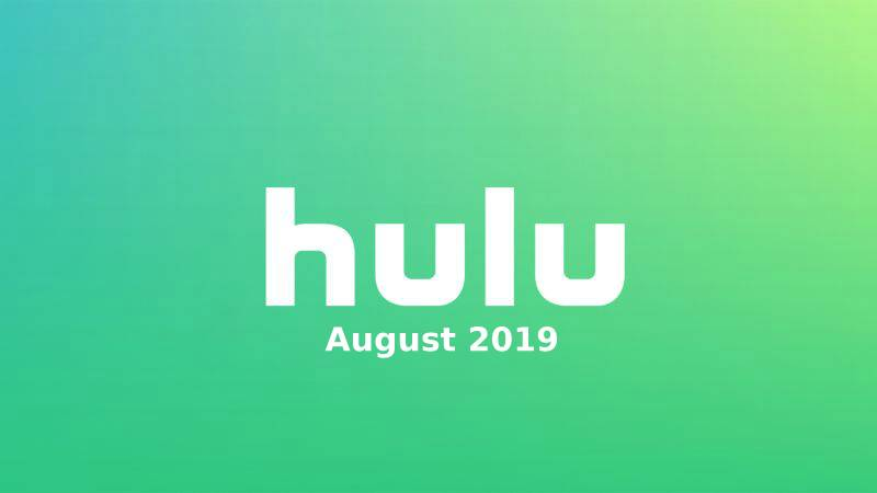 New to Hulu in August 2019: All the Movies and Shows Coming and Going