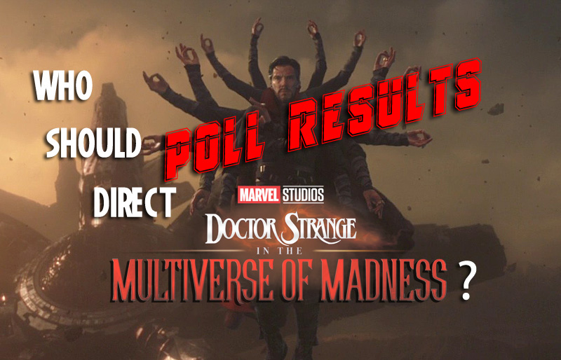 POLL RESULTS: Who Should Direct Doctor Strange in the Multiverse of Madness?