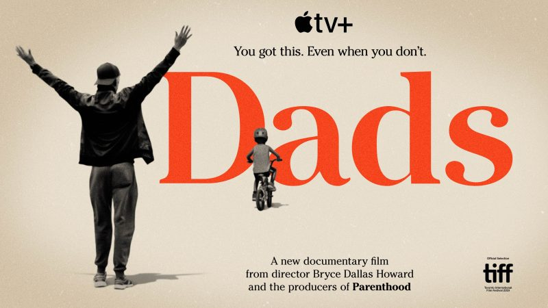 Dads Trailer: Apple TV+ Sets New Documentary Film From Bryce Dallas Howard