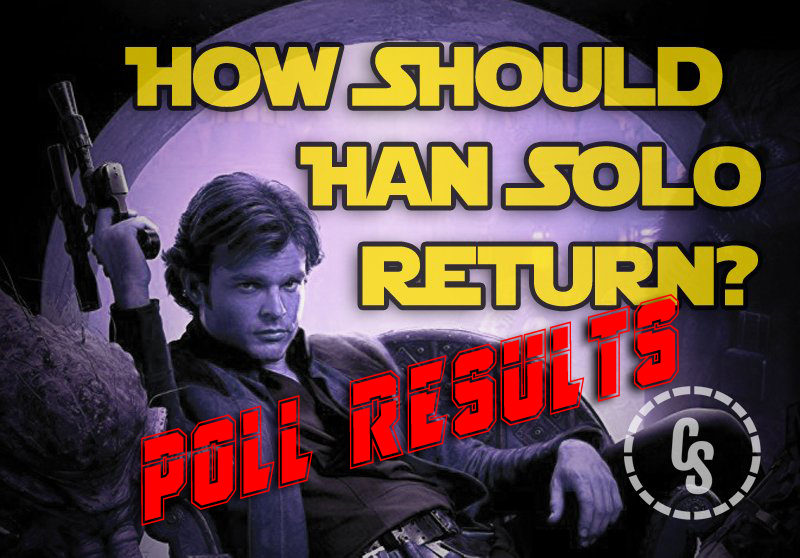 POLL RESULTS: How Should Solo Return to the Star Wars Universe?