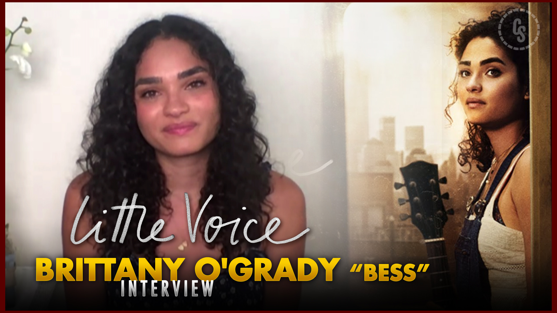 CS Video: Little Voice Interview With Brittany O'Grady