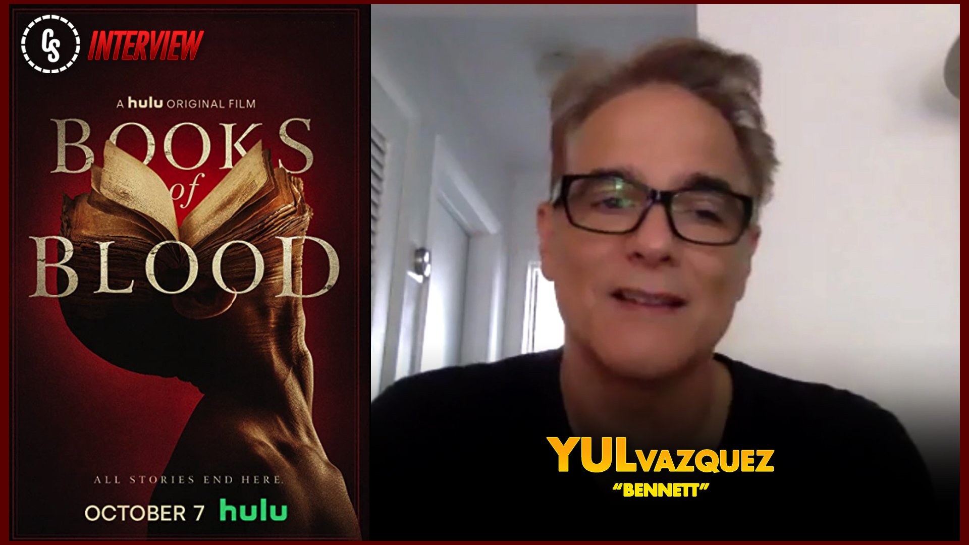 CS Video: Books of Blood Interview With Star Yul Vazquez
