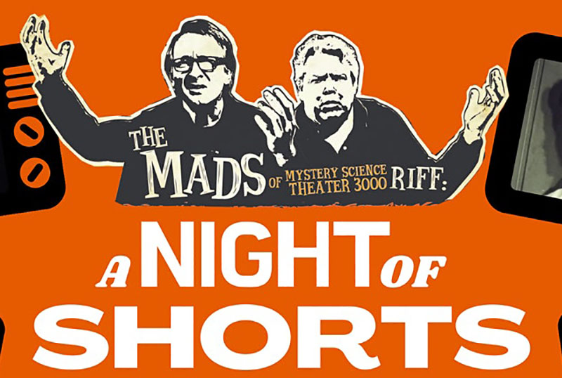 Win Four Tickets to A Night of Shorts With MST3K's The Mads!
