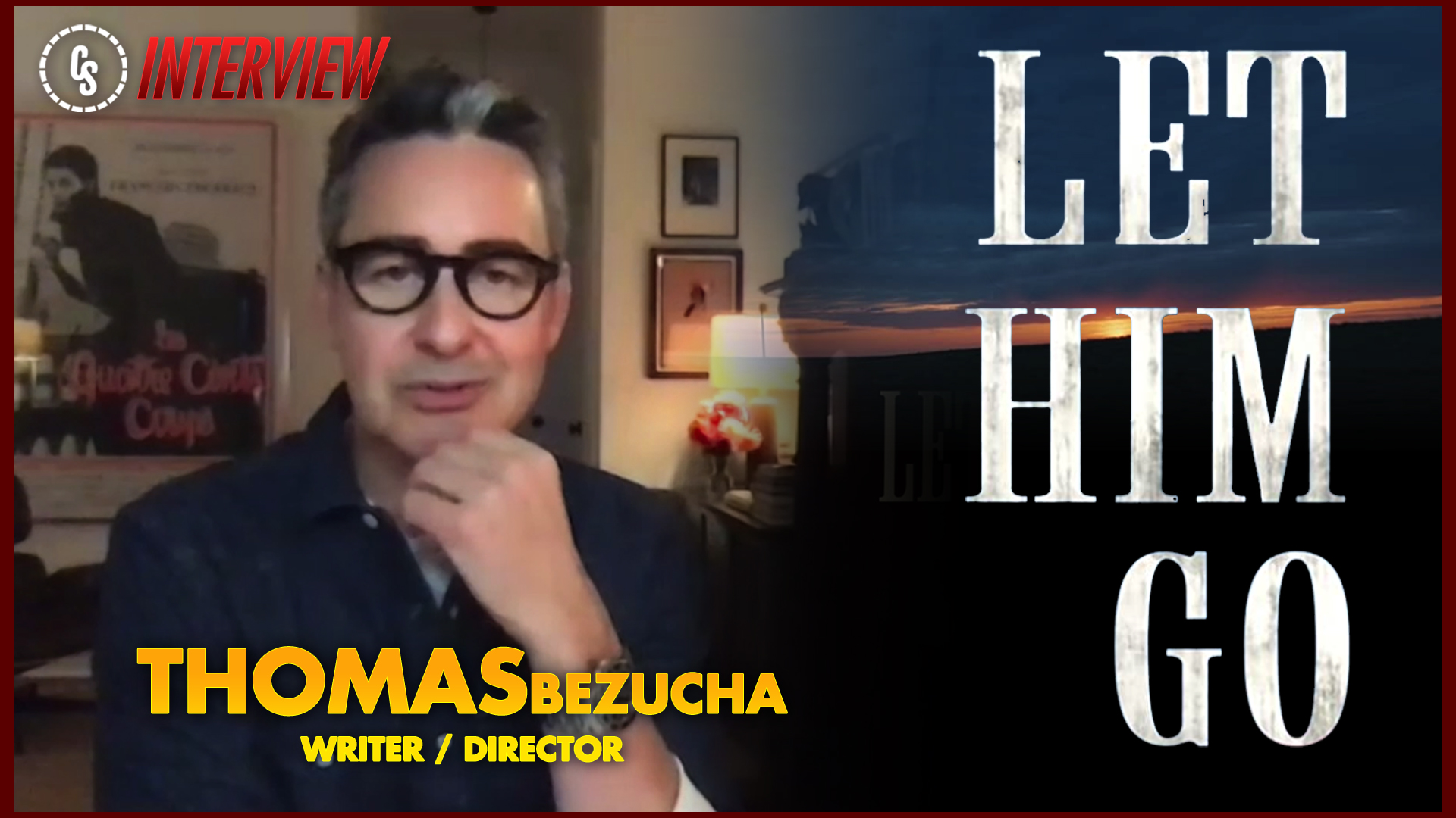 CS Video: Let Him Go Interview With Writer/Director Thomas Bezucha