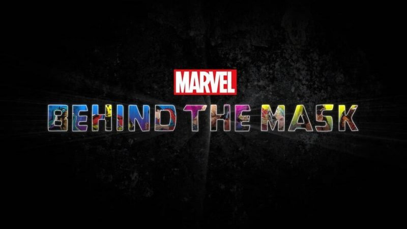 Marvel's Behind the Mask: New Documentary Special Set For Disney+