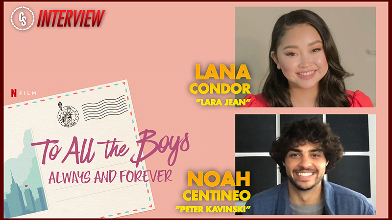 CS Video: Lana Condor & Noah Centineo Talk To All the Boys: Always and Forever