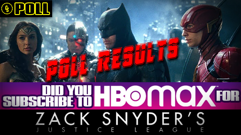 POLL RESULTS: Did You Subscribe to HBO Max Just for Zack Snyder's Justice League?