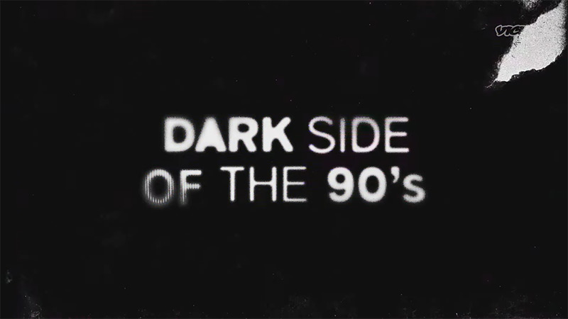 Dark Side of the 90s Trailer Teases Vice TV's Newest Docuseries